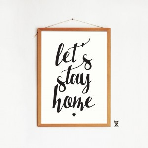 "PLAKAT ""LET'S STAY HOME"""
