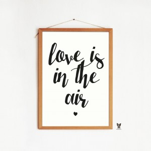 "PLAKAT ""LOVE IS IN THE AIR"""