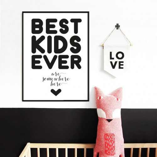 "PLAKAT ""BEST KIDS EVER are somewhere here"", zdjęcie by fashionitka.pl"